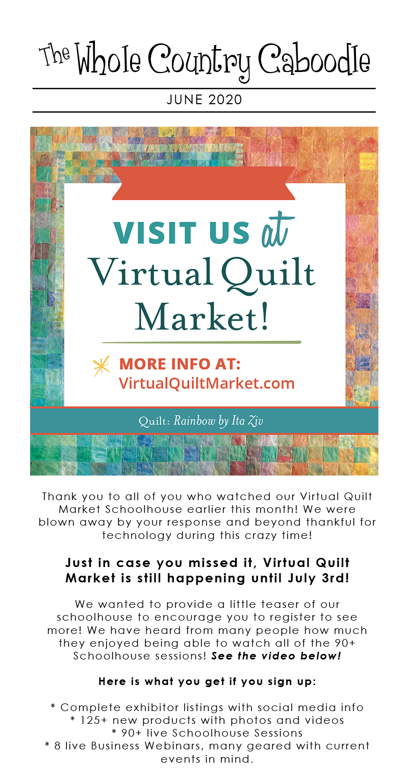 Thank you to all of you who watched our Virtual Quilt Market Schoolhouse earlier this month! We were blown away by your response and beyond thankful for technology during this crazy time! Just in case you missed it, Virtual Quilt Market is still happening until July 3rd!