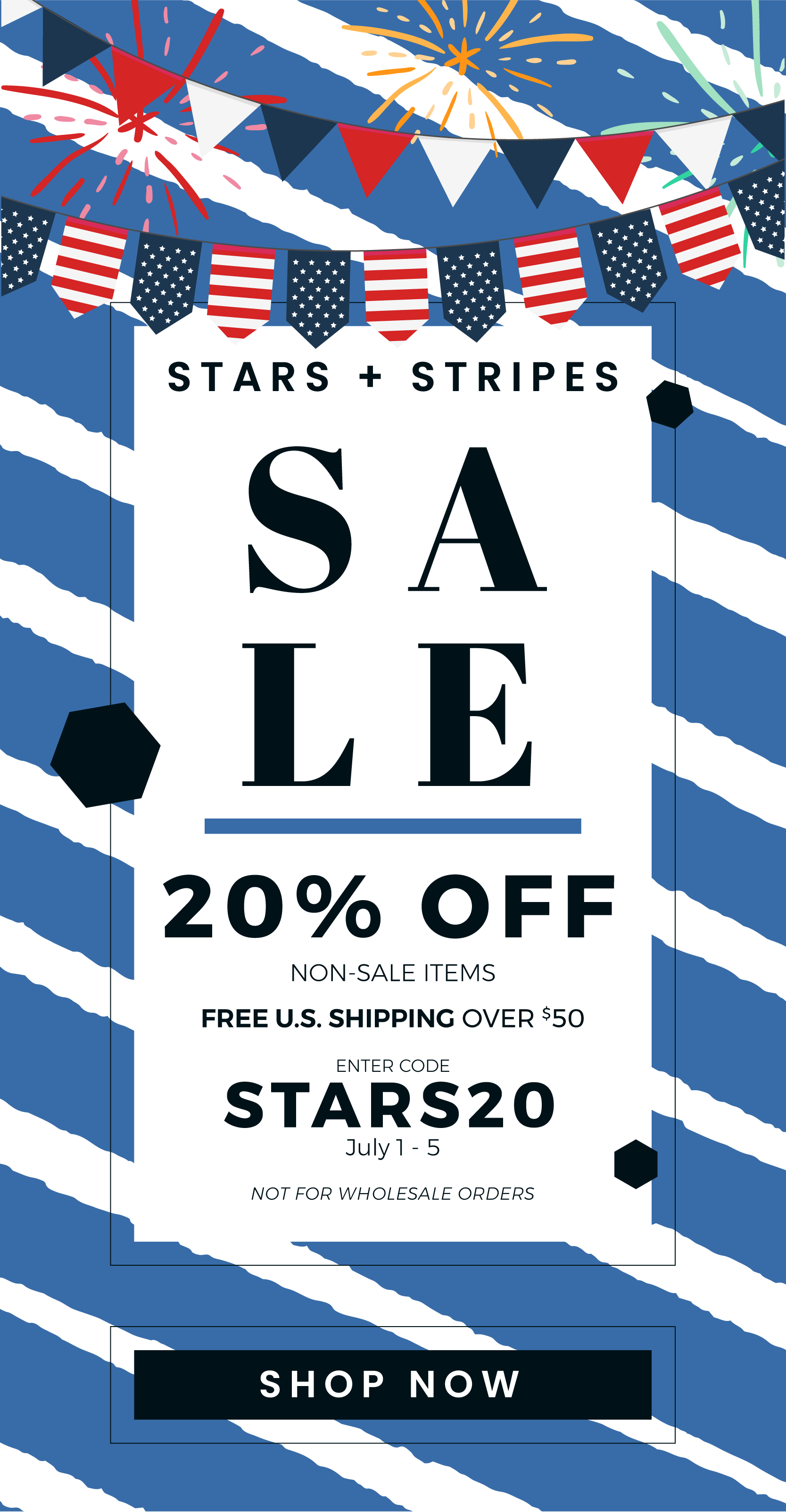 Cue the Fireworks!  Stars + Stripes Sale has begun and you get 20% off your order!