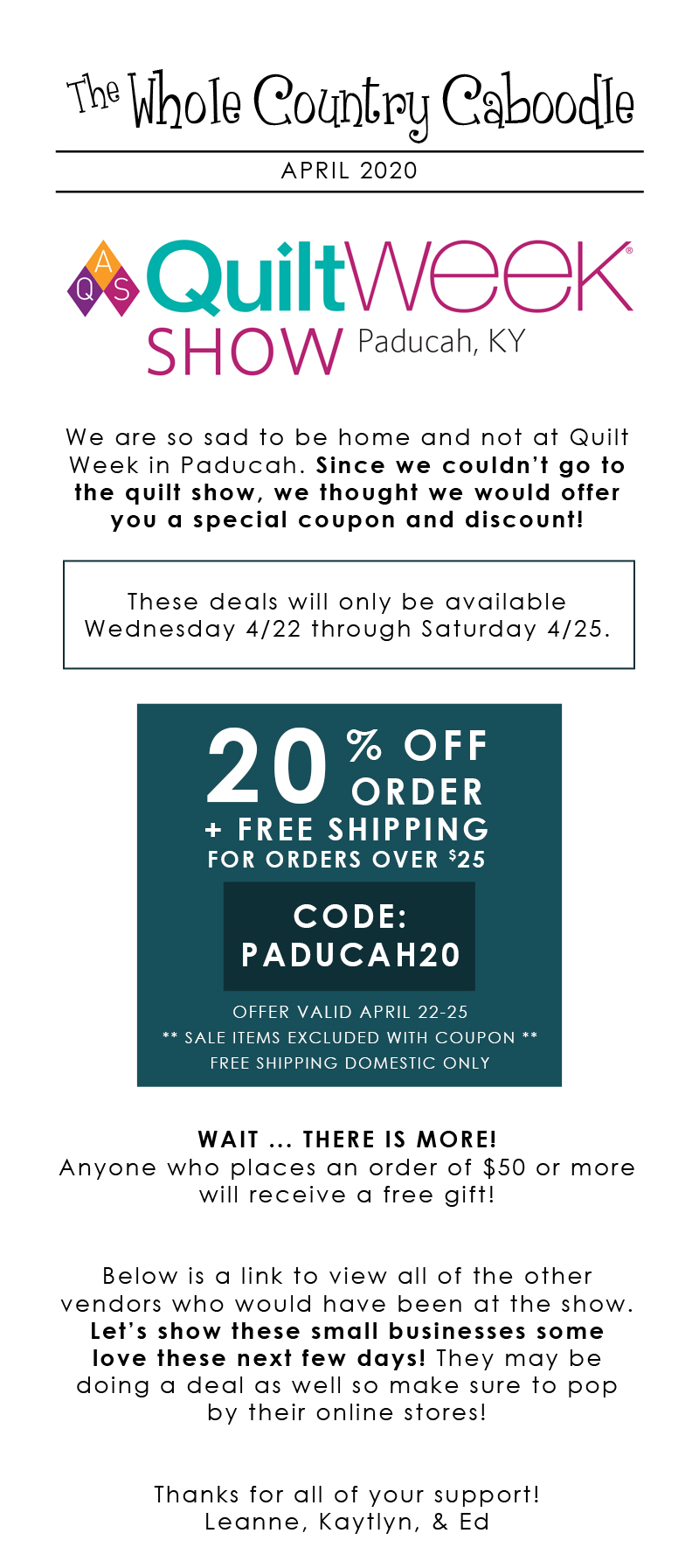 We are so sad to be home and not at Quilt Week in Paducah. Since we couldn't go to the quilt show, we thought we would offer you a special coupon and discount!