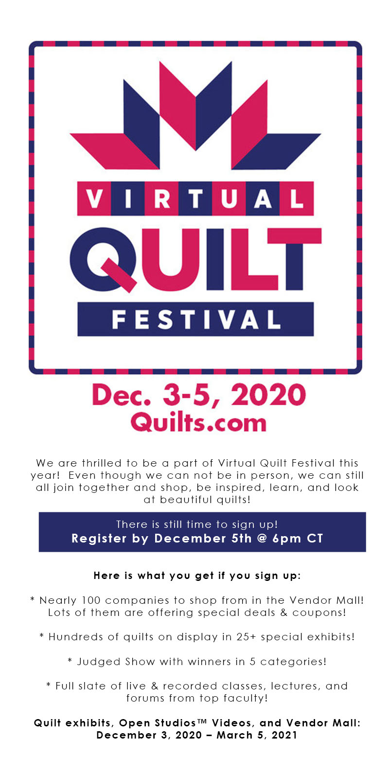 We are thrilled to be a part of Virtual Quilt Festival this year!  Even though we can not be in person, we can still all join together and shop, be inspired, learn, and look at beautiful quilts!