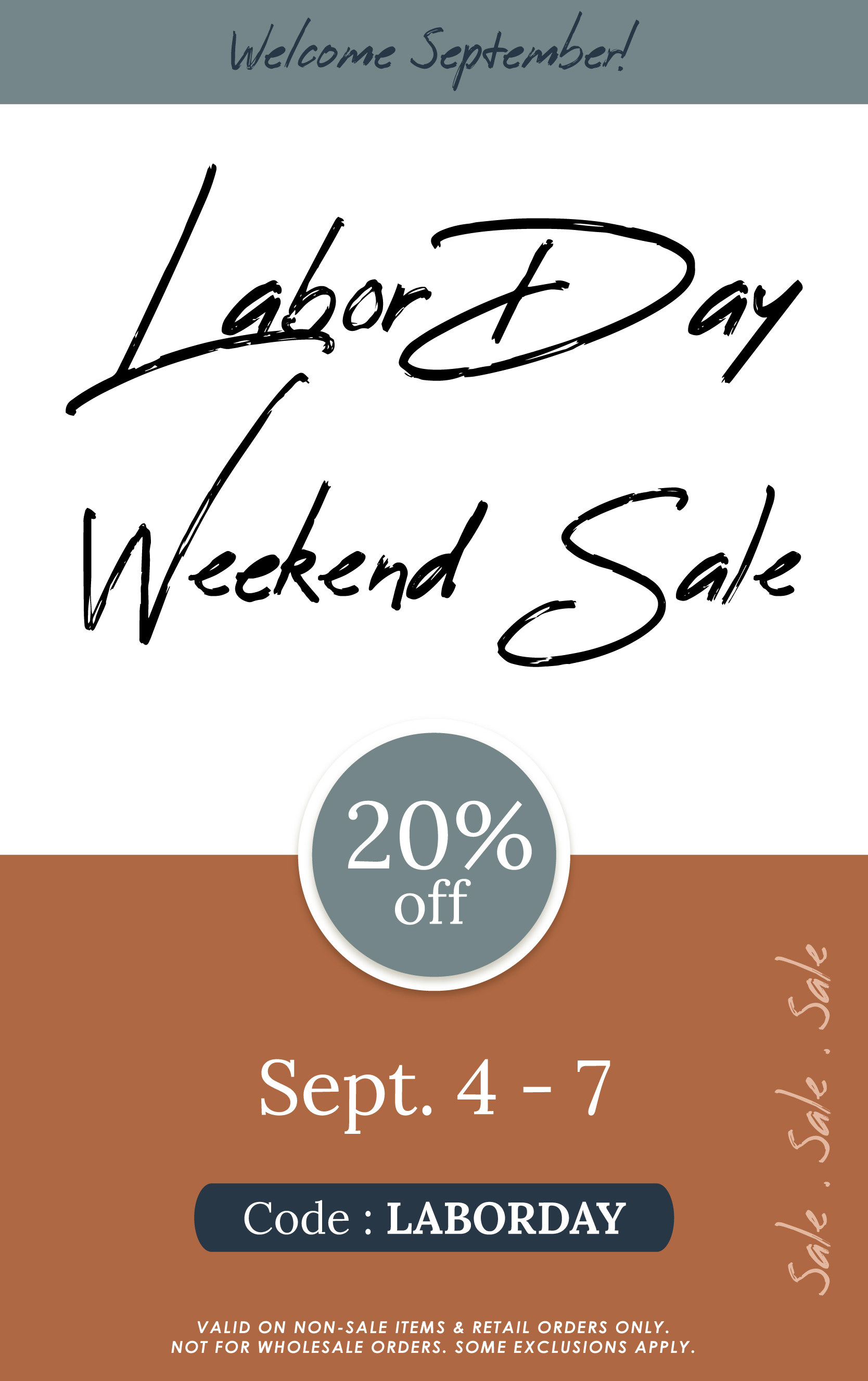 Happy Labor Day Weekend!  Enjoy 20% Off non-sale items now until Labor Day!  Have a fantastic weekend!