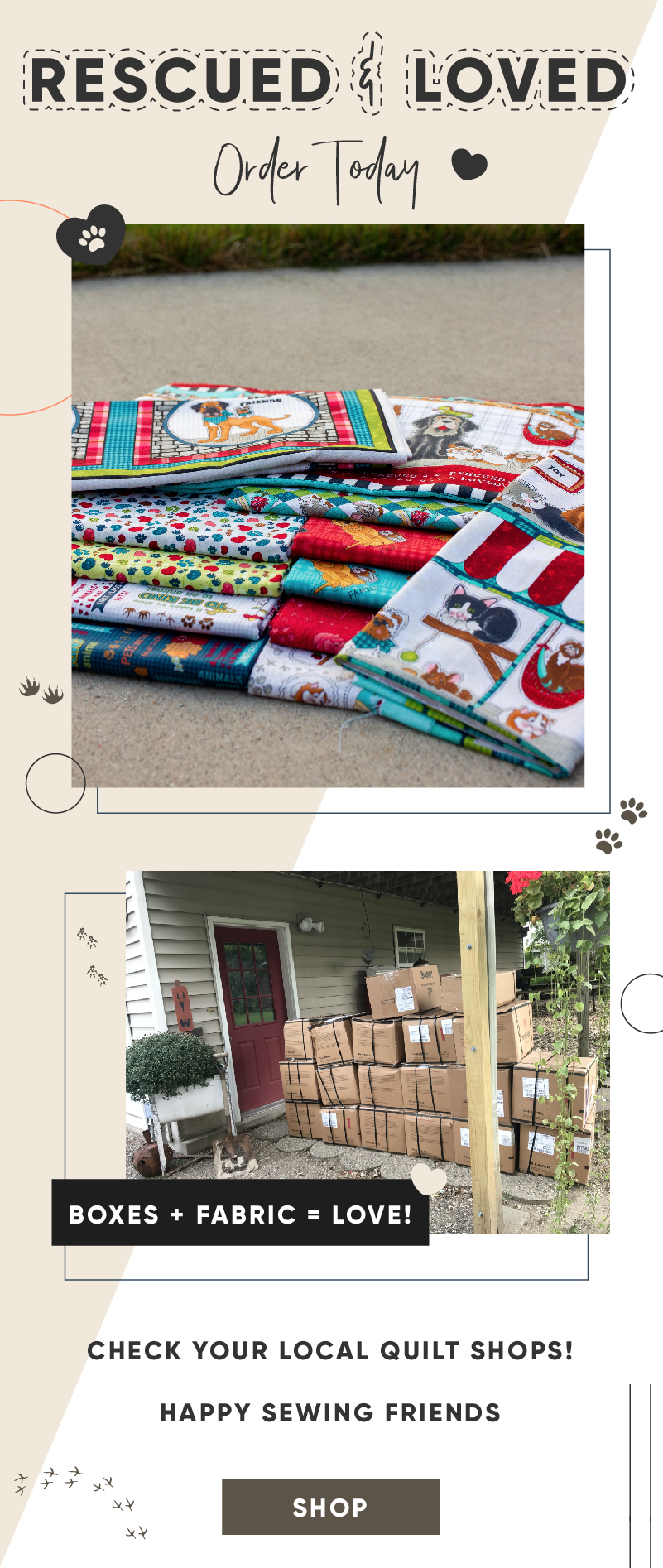 Rescued & Loved Fabric is in and it is soo cute!  Check out our website, or your local Quilt Shop today! Happy Sewing